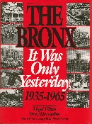 The Bronx It Was Only Yesterday: 1935-1965