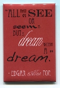 "Poe Magnet with quote from ""Dream within a Dream"""